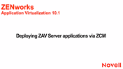 Deploying ZAV Server Application via ZCM - Application Virtualization 10.1