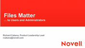 Files Matter Turn Challenges into Opportunities - Novell File Management Suite