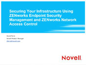Securing Your Infrastructure Using ZENworks Endpoint Security Management and ZENworks Network Access Control