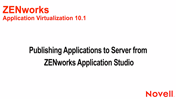 Publishing Applications to Server from ZENworks Application Studio