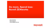 Novell ZENworks TechTalk – Work Smarter not Longer, Part 1: Cost